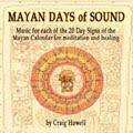 Mayan Days of Sound CD by Craig Howell
