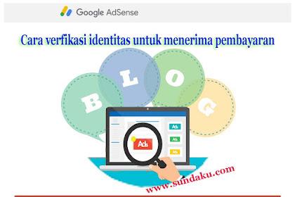 Tips Verfikasi Identitas Akun Adsense  Langsung Berhasil