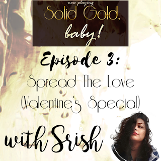 Solid Gold, Baby: Minisode 3: Spread The Love! (Valentine's Special)