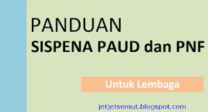 Panduan Sistem Penilaian Akreditasi (SISPENA) PAUD/PNF