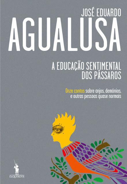 A Educação Sentimental dos Pássaros José Eduardo Agualusa
