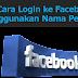 Cara Login ke Facebook menggunakan Nama Pengguna