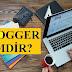 Blogger kimdir?