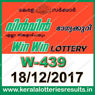 keralalotteriesresults.in, kerala lottery, kl result,  yesterday lottery results, lotteries results, keralalotteries, kerala lottery, keralalotteryresult, kerala lottery result, kerala lottery result live, kerala lottery today, kerala lottery result today, kerala lottery results today, today kerala lottery result, kerala lottery result 18-12-2017, win win lottery results, kerala lottery result today win win, win win lottery result, kerala lottery result win win today, kerala lottery win win today result, win win kerala lottery result, win win lottery W 439 results 18-12-2017, win win lottery W 439, live win win lottery W-439, win win lottery, kerala lottery today result win win, win win lottery W-439 18/12/2017, today win win lottery result, win win lottery today result, win win lottery results today, today kerala lottery result win win, kerala lottery results today win win, win win lottery today, today lottery result win win, win win lottery result today, kerala lottery result live, kerala lottery bumper result, kerala lottery result yesterday, kerala lottery result today, kerala online lottery results, kerala lottery draw, kerala lottery results, kerala state lottery today, kerala lottare, kerala lottery result, lottery today, kerala lottery today draw result, kerala lottery online purchase, kerala lottery online buy, buy kerala lottery online