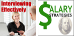 interviewing effectively, salary negotiating,