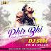 Phir Bhi Tumko Chahunga - Dj SFM Ft Dj Vijay