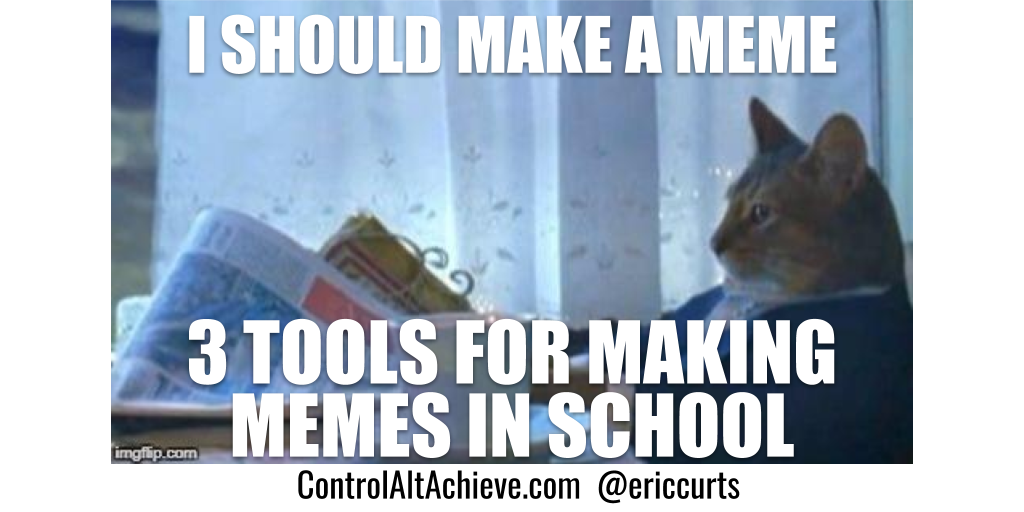 3 Tools for Making Memes in School