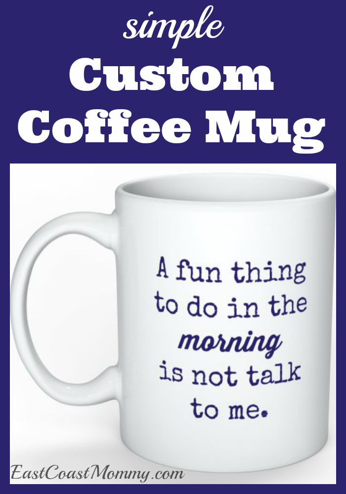 And Dads Especially With A Coffee Gift Card Tucked Inside Today I Am Letting You Know How Easy It Is To Create Your Own Simple Custom Mug