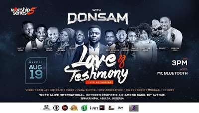 EVENT: Worship Series 5 with Donsam | Love and Testimony | 19th August | @donsamonline