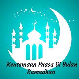 Keutamaan puasa di bulan Ramadan
