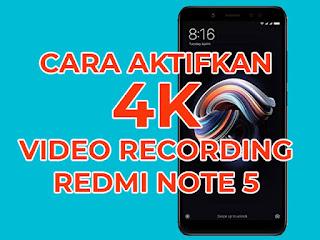 cara aktifkan video 4k di redmi note 5