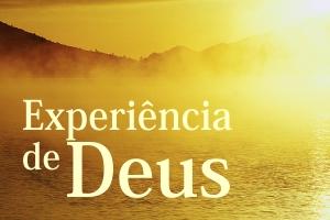 AS EXPERIÊNÇAS COM DEUS NOS LEVA AO CRESCIMENTO ESPIRITUAL