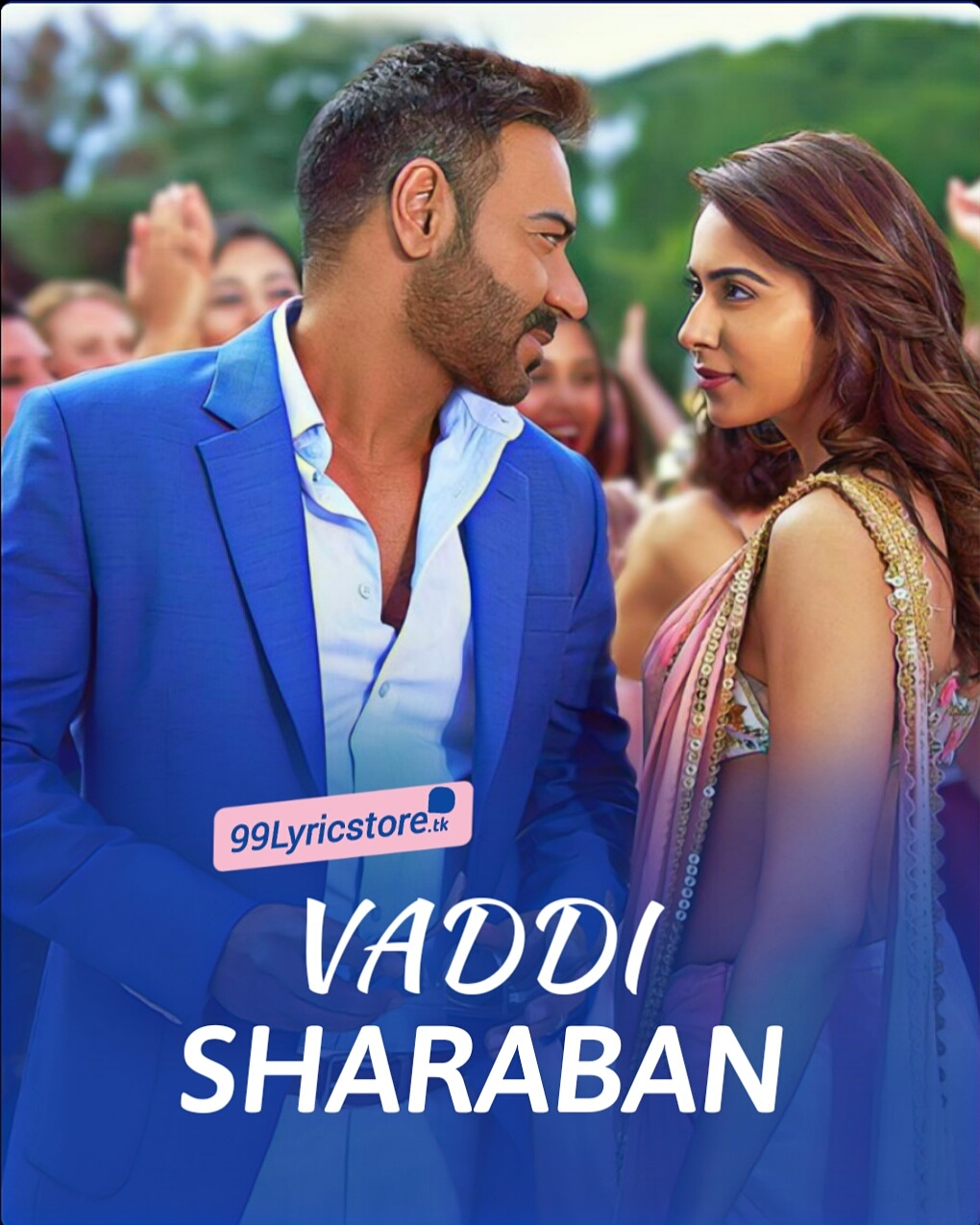 Vaddi Sharaban Lyrics Sung Sunidhi Chauhan and Navraj Hans from movie 'De De Pyaar De'