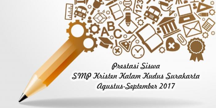 Daftar Prestasi SMP Kristen Kalam Kudus Surakarta Agustus-September 2017