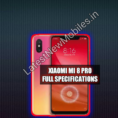 XiaoMi Mi 8 Pro Price and launch date in india