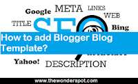 How to add new Blogger Template for your blogger blog?