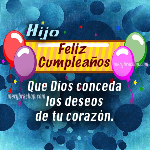 Frases de cumpleaños para un hijo  por Mery Bracho con el apoyo de   algunas citas bíblicas, frases de la Biblia.