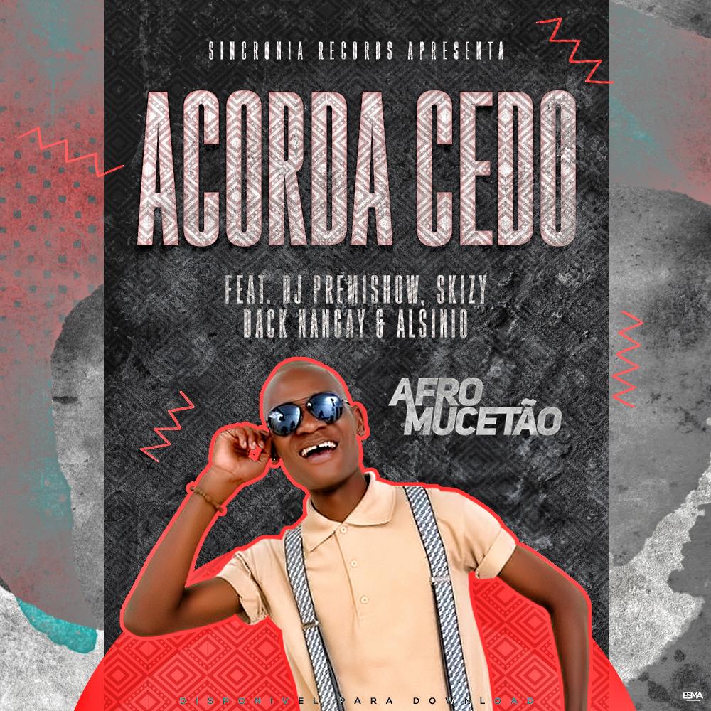 Afro Mucetão - Acorda Cedo (Afro Deep) // Download