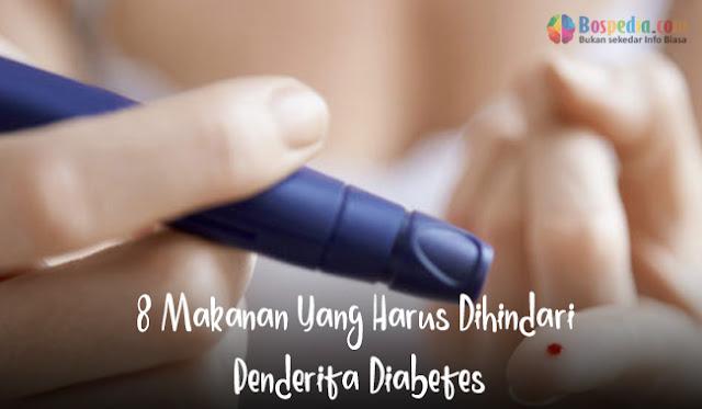 8 Makanan Yang Harus Dihindari Penderita Diabetes
