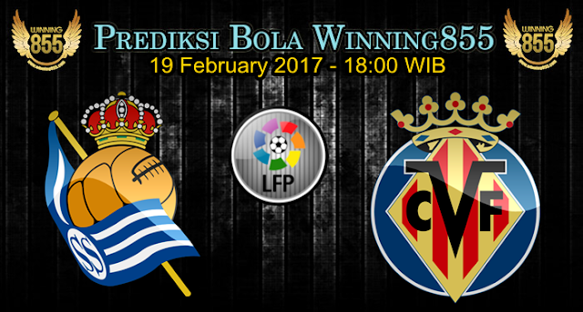 Prediksi Skor Real Sociedad vs Villarreal 19 February 2017