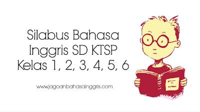 Silabus Bahasa Inggris SD KTSP Kelas 1, 2, 3, 4, 5, 6