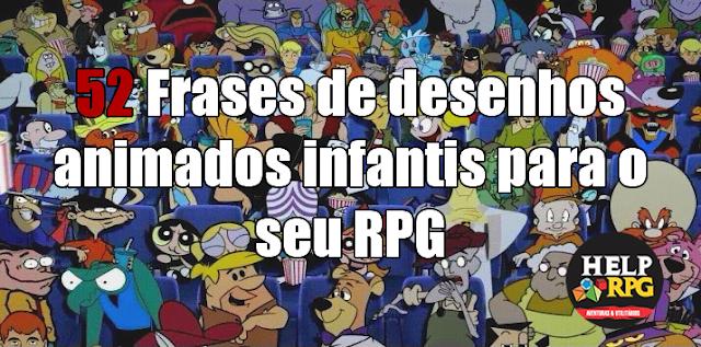 52 Frases de desenhos animados infantis para o seu RPG