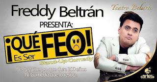 Freddy Beltrán presenta: ¡Qué feo es ser feo!