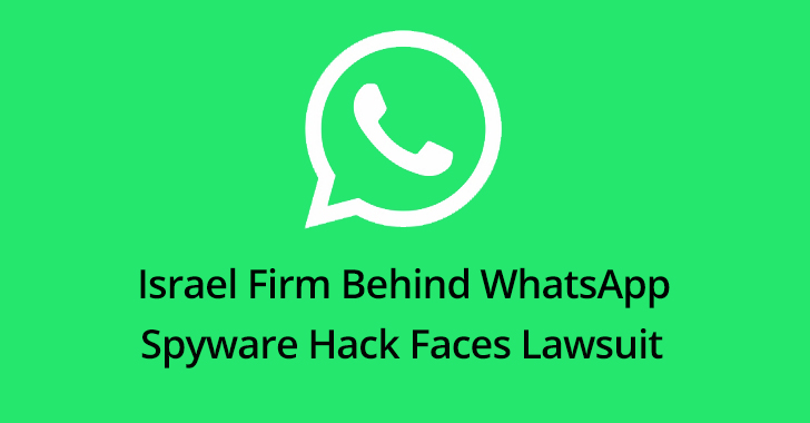 WhatsApp Spyware  - WhatsApp 2BSpyware - Israel Firm Linked With WhatsApp Spyware Hack Faces Lawsuit