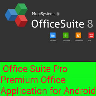 সাজিয়ে তুলুন প্রিয় স্মার্ট ফোন/ট্যাব প্রিমিয়াম এপ্স দিয়ে (পর্বঃ 10, Office Suite Premium)