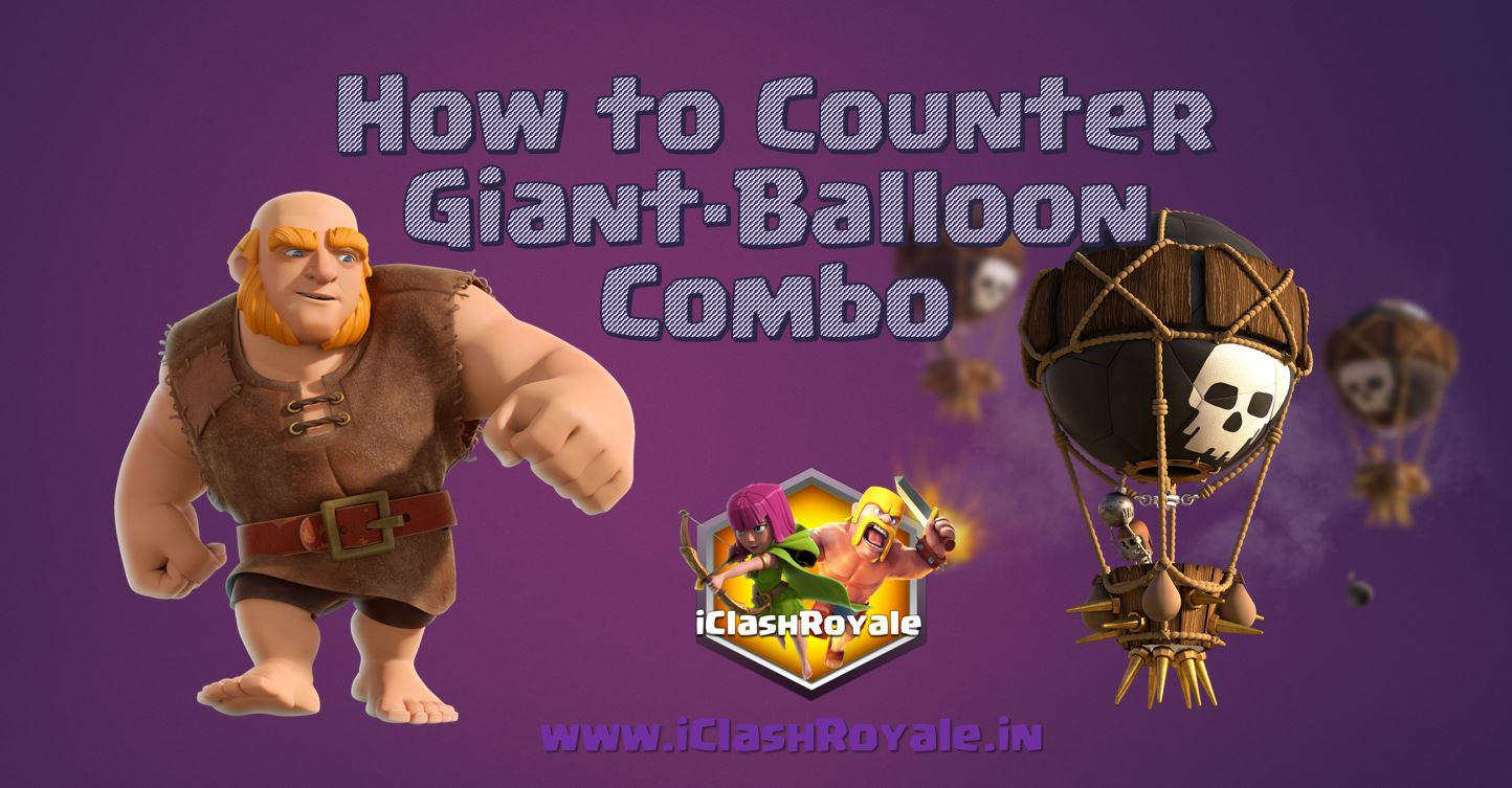 how_to_defeat_giant_balloon_deck_in_clash_royale