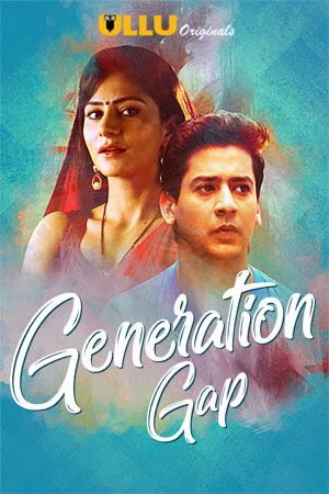 Poster Of Generation Gap Season 01 2019 Watch Online Free Download