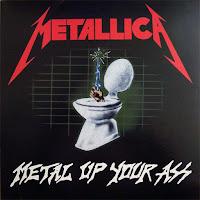 """Metallica - """"Metal Up Your Ass"""""""