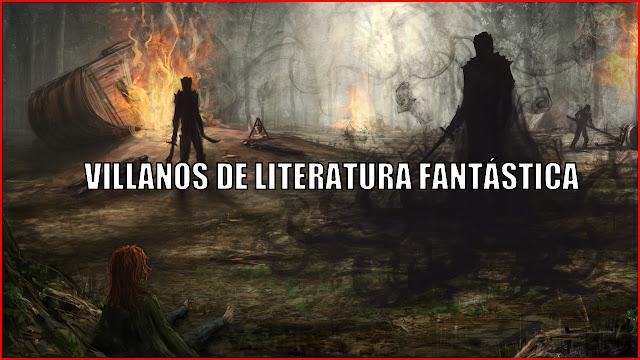 Villanos literatura fantástica