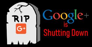सबसे बड़े सोशल नेटवर्क यानी की गूगल प्लस (G+) अब बंद