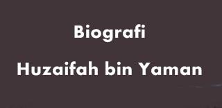 Biografi Huzaifah Bin Yamman
