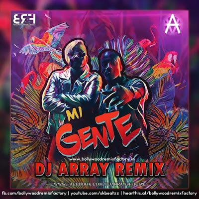 Mi gente (Remix) - DJ Array