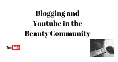 Blogging and YouTube in the Beauty Community