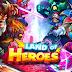 Land of Heroes Zenith Season  v0.06.06801 Mod Hack