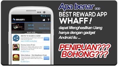 Cara Mudah Dapatkan Uang Dengan Aplikasi WHAFF Reward Android PENIPUAN (BOHONG)?