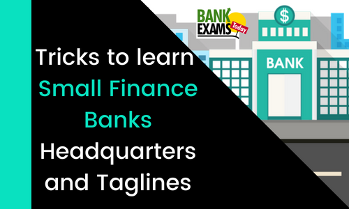 Tricks to learn Small Finance Banks Headquarters and Taglines