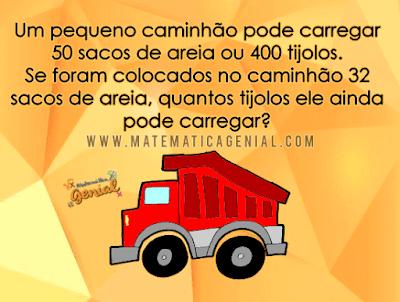 Um caminhão pode carregar 50 sacos de areia ou 400 tijolos. Se foram colocados no...