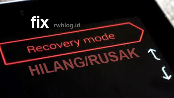 Masalah tidak bisa masuk ke mode recovery karena aplikasi atau file recovery mode android rusak, bermasalah, hilang, salah install, root android cwm