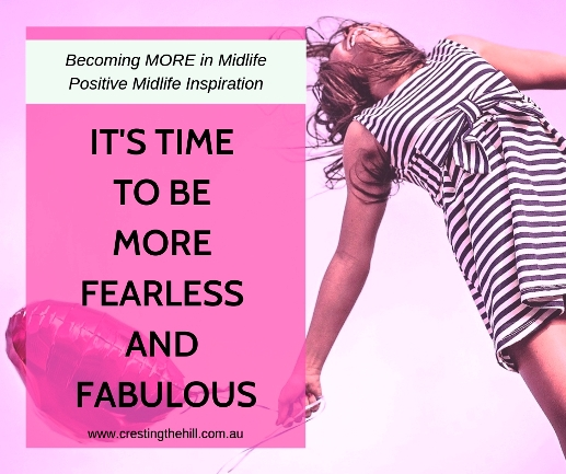 It's time to stop worrying about everything and overthinking it all - it's time to be fearless and fabulous! #midlife #fabulous