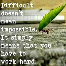 difficult doesn't mean impossible.