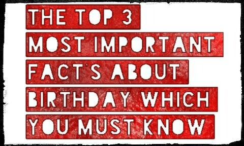 The Top 3 Most Important Fact's About Birthday Which You Must Know
