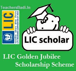 SCHEME OF 'LIC GOLDEN JUBILEE SCHOLARSHIP' FOR STUDENTS