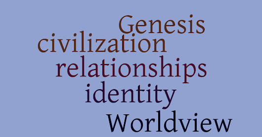 A Genesis 1-11 Worldview