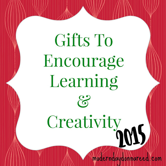 2015 Gift Guide: Gifts That Encourage Learning and Creativity         |         Confessions of a Stay-At-Home Mom