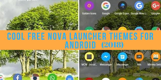 http://www.mysterytechs.com/2018/01/cool-free-nova-launcher-themes-for.html