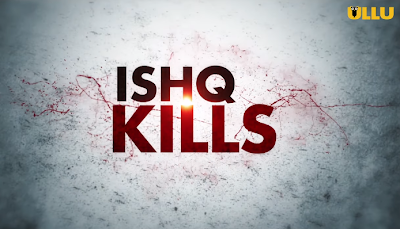 ishq kill ullu web series